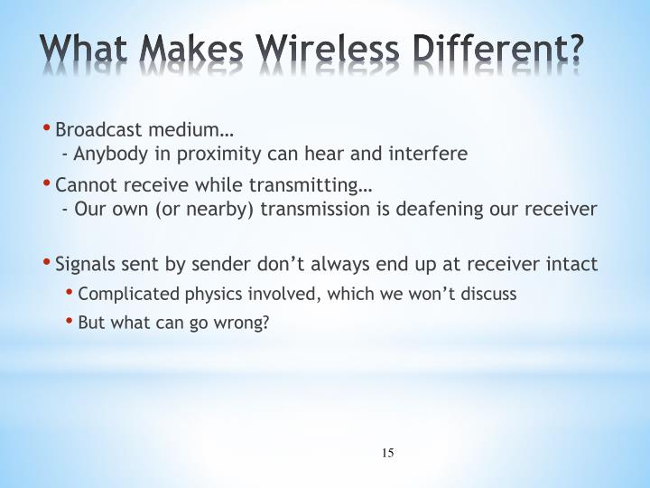 What Makes Wireless Different?