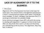 lack of alignment of it to the business