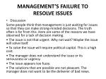 management s failure to resolve issues