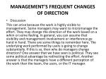management s frequent changes of direction