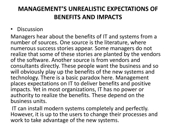 Management s unrealistic expectations of benefits and impacts