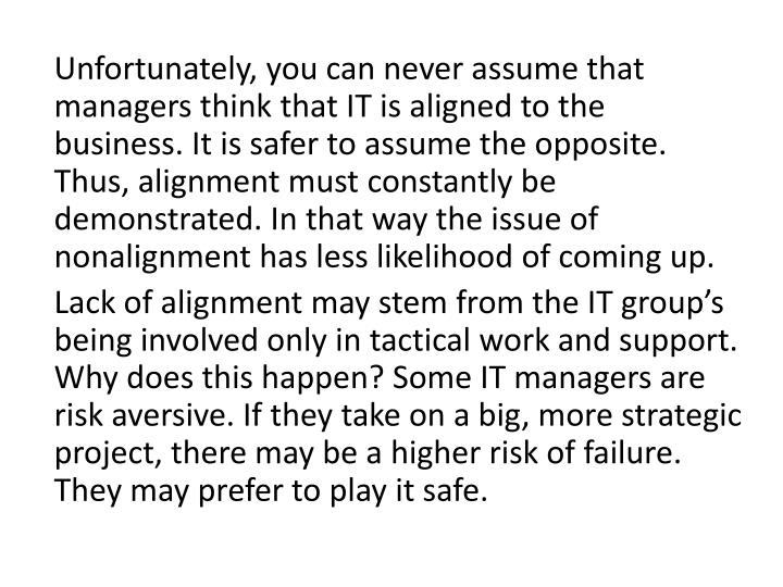 Unfortunately, you can never assume that managers think that IT is