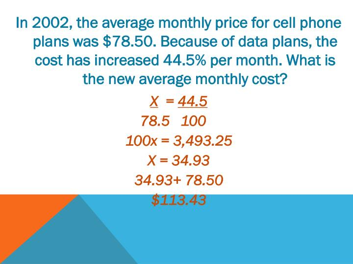 In 2002, the average monthly price for cell phone plans was $78.50. Because of data plans, the cost has increased 44.5% per month. What is the new average monthly cost?