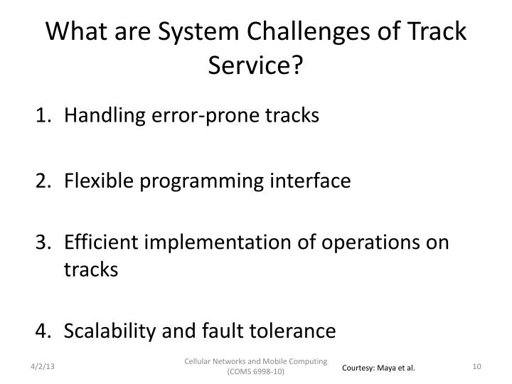 What are System Challenges of Track Service?