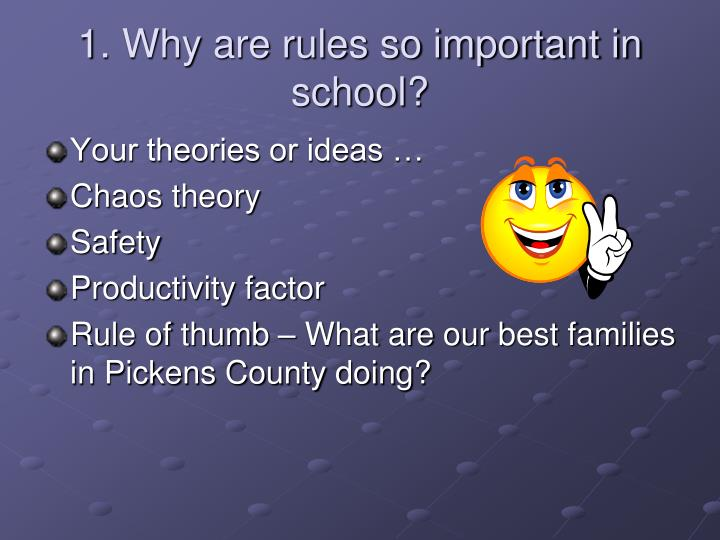 1. Why are rules so important in school?