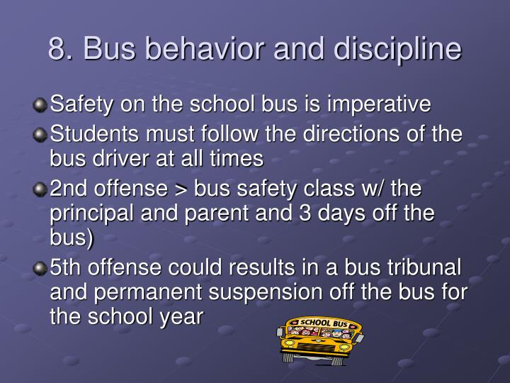 8. Bus behavior and discipline