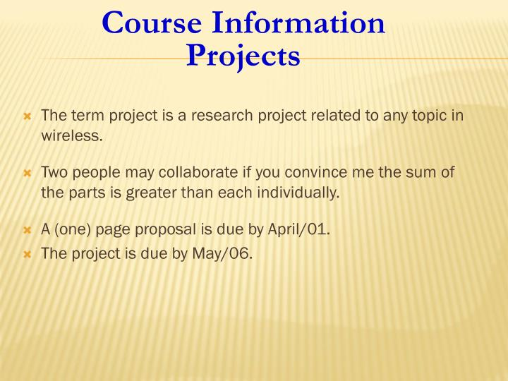 The term project is a research project related to any topic in wireless.