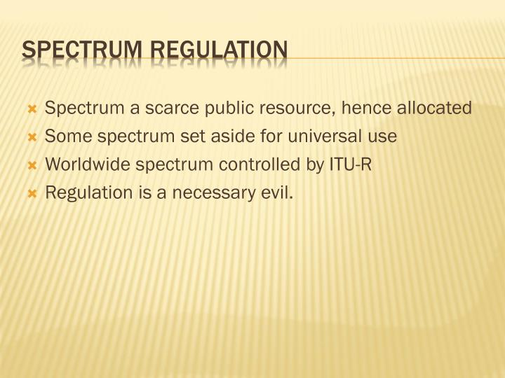 Spectrum a scarce public resource, hence allocated