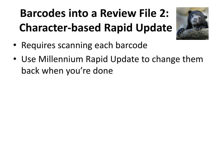 Barcodes into a Review File 2: