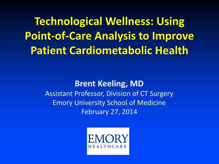 Technological Wellness: Using Point-of-Care Analysis to Improve Patient