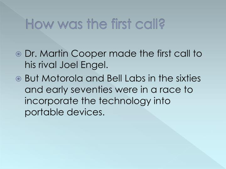How was the first call?