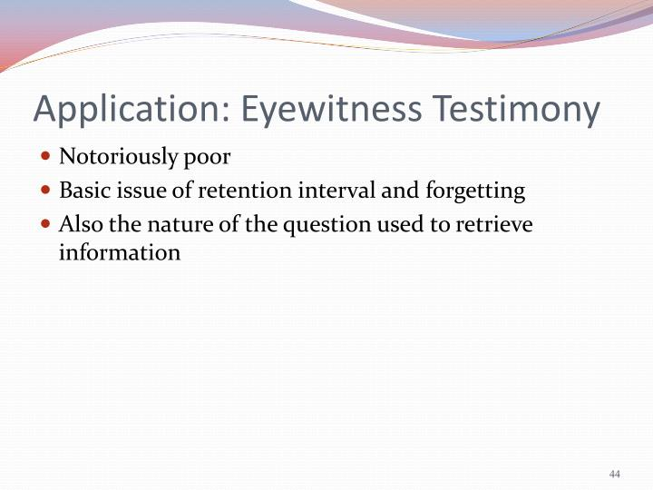 Application: Eyewitness Testimony