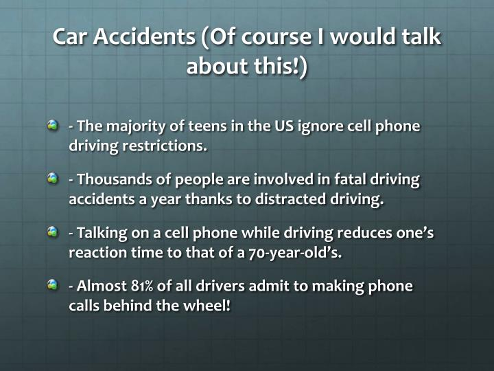 Car Accidents (Of course I would talk about this!)