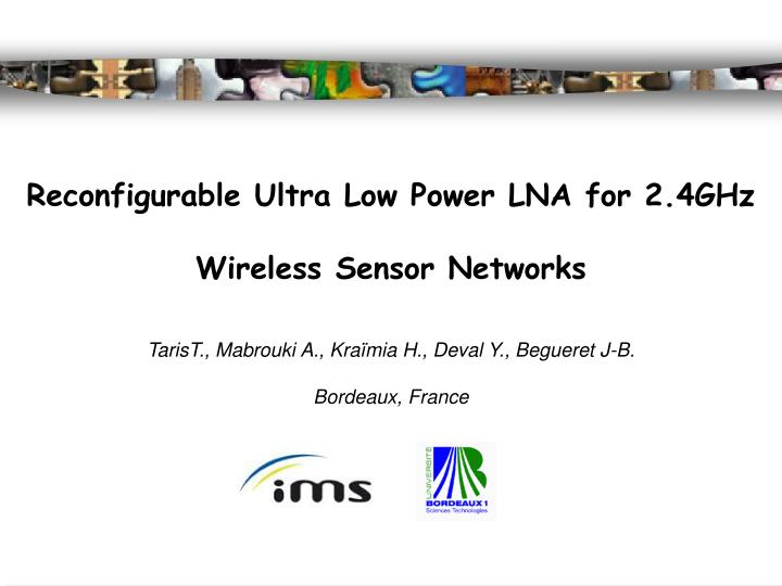 Reconfigurable Ultra Low Power LNA for 2.4GHz Wireless Sensor Networks