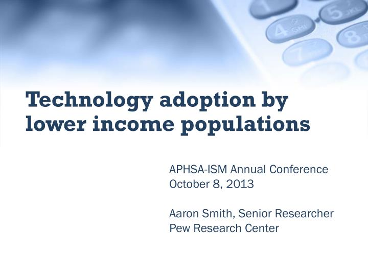Technology adoption by lower income populations