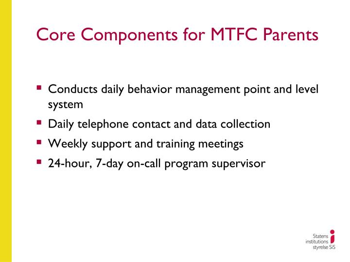 Core Components for MTFC Parents