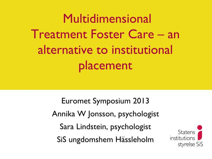 multidimensional treatment foster care an alternative to institutional placement