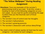 the yellow wallpaper during reading assignment