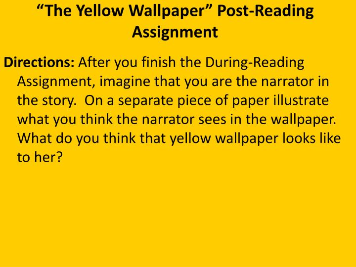 The yellow wallpaper post reading assignment