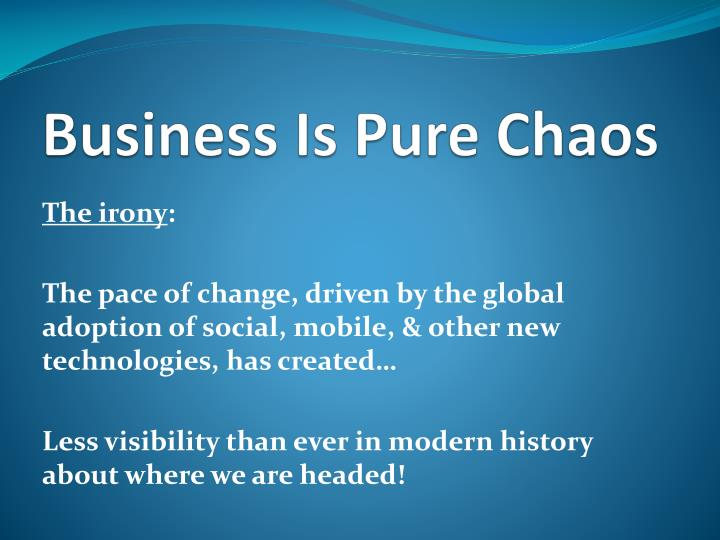 Business Is Pure Chaos