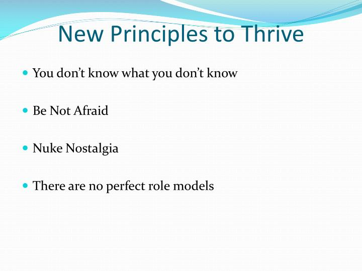 New Principles to Thrive