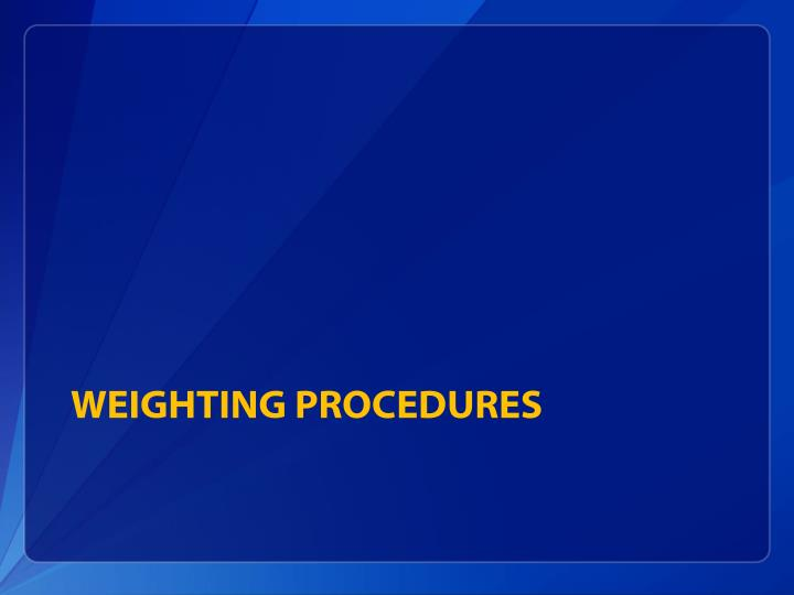 Weighting procedures