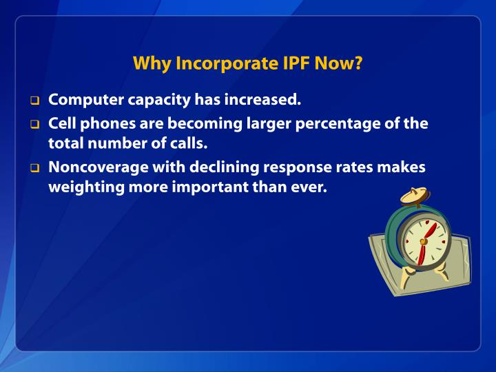 Why Incorporate IPF Now?