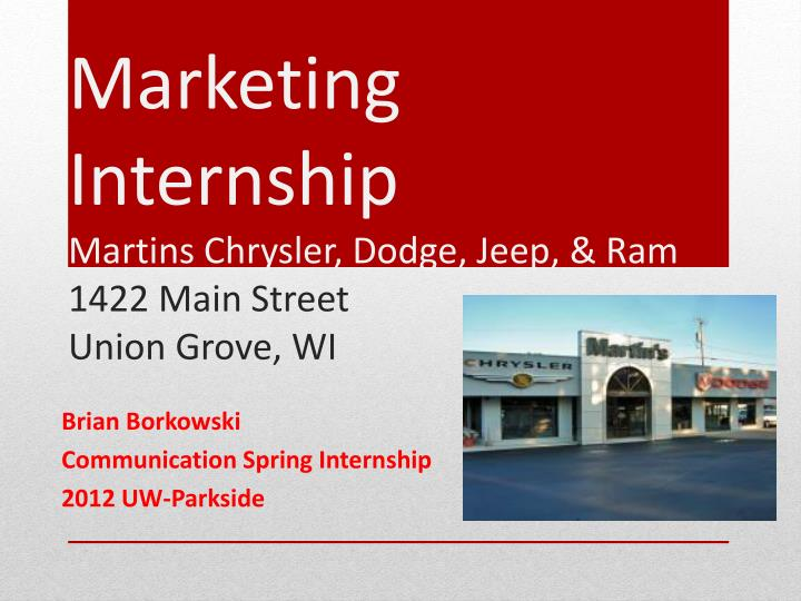 Marketing internship martins chrysler dodge jeep ram 1422 main street union grove wi