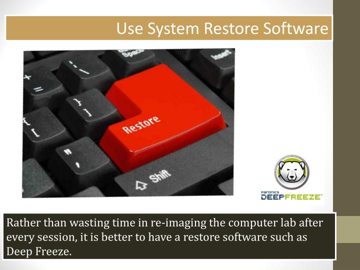 Use System Restore Software