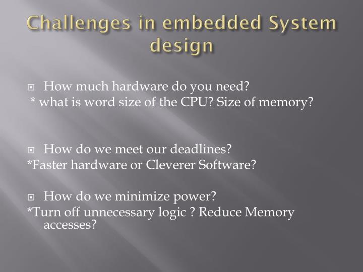 Challenges in embedded System design