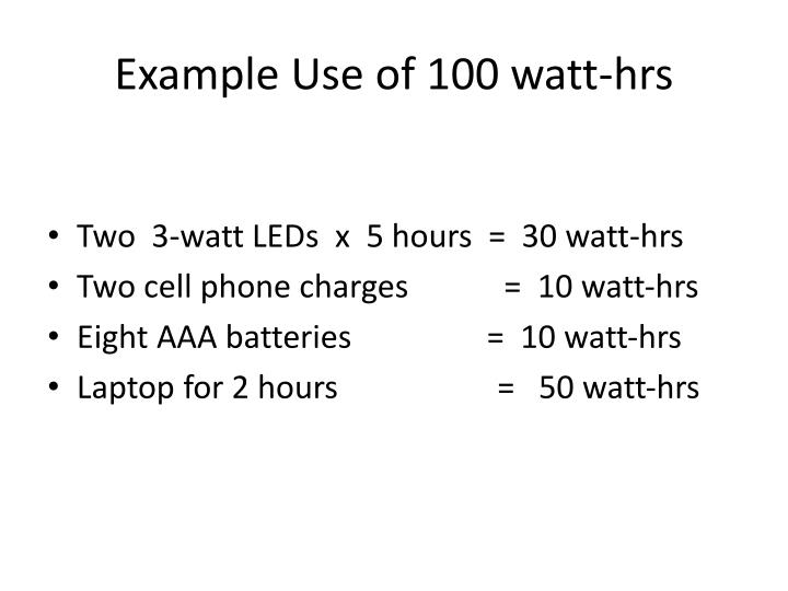 Example Use of 100 watt-hrs