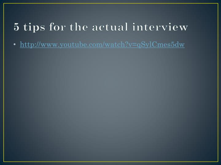 5 tips for the actual interview