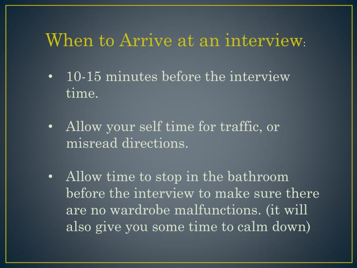 When to Arrive at an interview