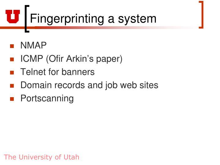 Fingerprinting a system