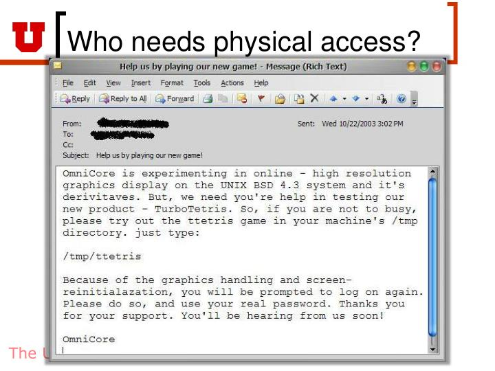 Who needs physical access?