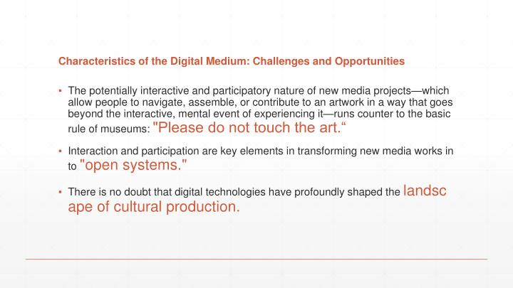 Characteristics of the Digital Medium: Challenges and