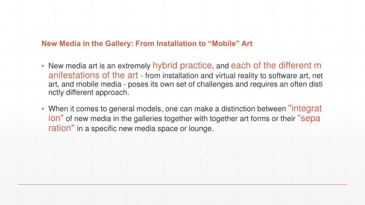 "New Media in the Gallery: From Installation to ""Mobile"" Art"