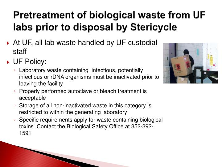 Pretreatment of biological waste from UF labs prior to disposal by