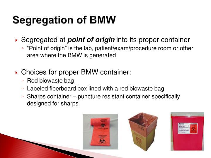 Segregation of BMW
