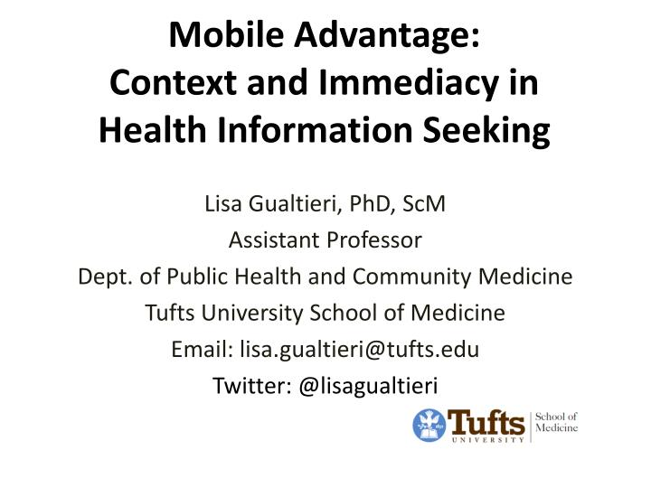 Mobile advantage context and immediacy in health information seeking