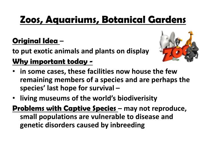 Zoos, Aquariums, Botanical Gardens