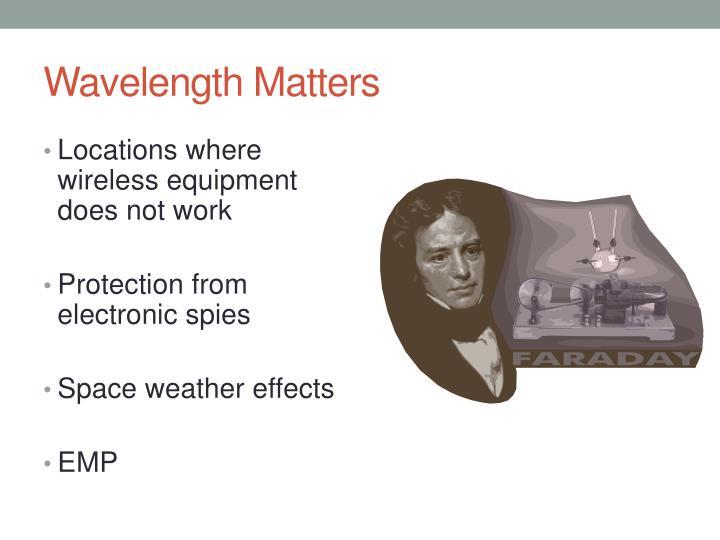Wavelength Matters