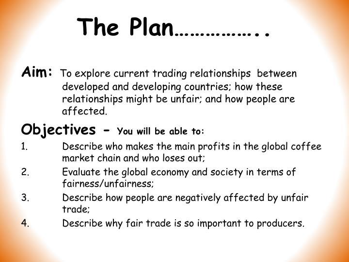 The Plan……………..