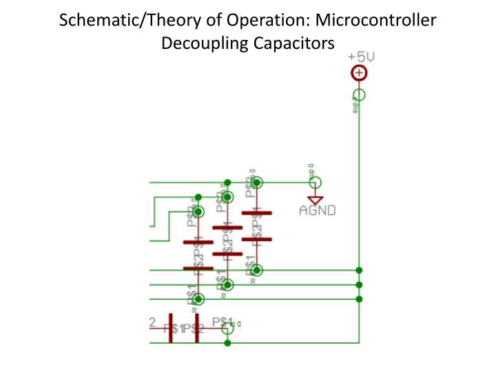 Schematic/Theory of Operation: Microcontroller Decoupling Capacitors