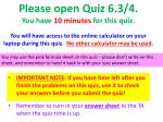 please open quiz 6 3 4 you have 10 minutes for this quiz