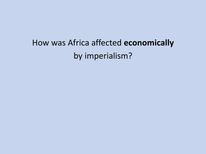 How was Africa affected