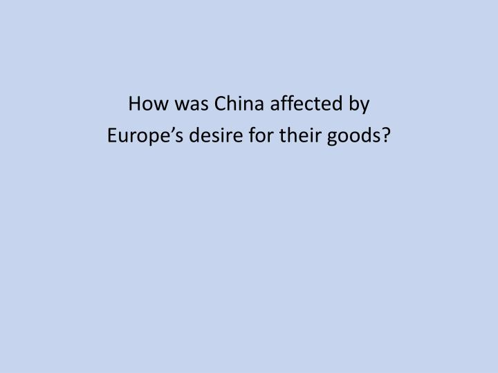 How was China affected by