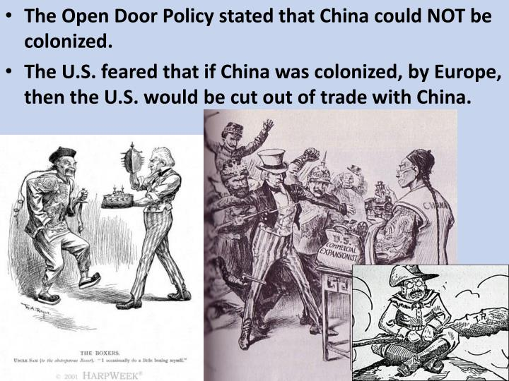 The Open Door Policy stated that China could NOT be colonized.