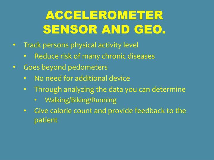 Accelerometer Sensor and Geo.