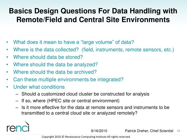 Basics Design Questions For Data Handling with  Remote/Field and Central Site Environments